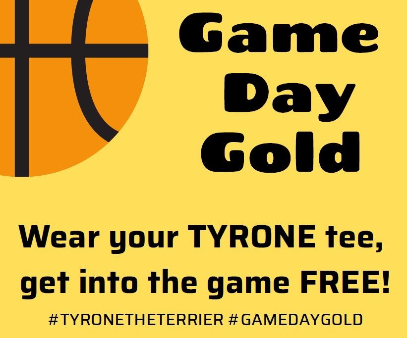 Game Day Gold - Wear your Tyrone Tee on game day to get in free!