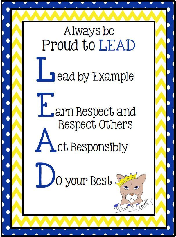 LEAD Expectations: Lead by Example, Earn Respect, Act Responsibly and Do your best!