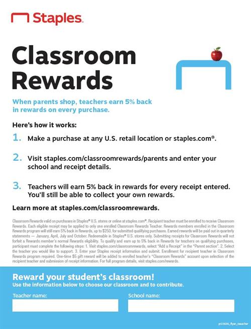 Teachers can earn 5% back in rewards for every receipt entered.  Visit staples.com/classroomrewards for more information.