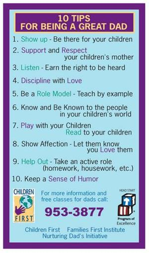 Ten Tips for Being a Great Dad.  Call 953-3877 for more information.
